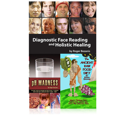 """Diagnostic Face Reading and Holistic Healing"", ""The Ancient Raw Food Diet"", ""pH Madness"""
